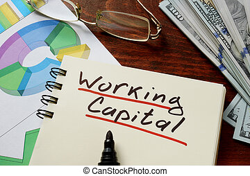 Working Capital  concept on a paper with charts.