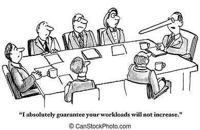 Workload Will Increase - Business cartoon about a business...