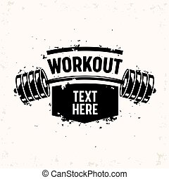 Workout Banner with Barbell, Creative Bodybuilding and Fitness Motivation Concept. Monochrome Black and White Typography, Grunge Style. Quote. Strong Training in Gym, Inspiration. Vector Illustration