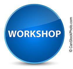Workshop elegant blue round button