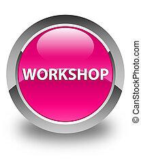 Workshop glossy pink round button