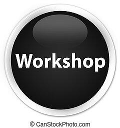 Workshop premium black round button