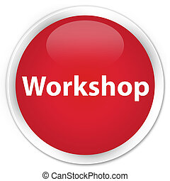 Workshop premium red round button