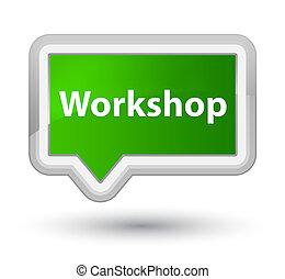 Workshop prime green banner button