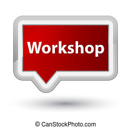 Workshop prime red banner button