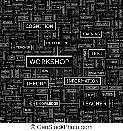 WORKSHOP. Seamless pattern. Word cloud illustration.