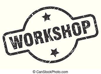 workshop sign - workshop vintage round isolated stamp
