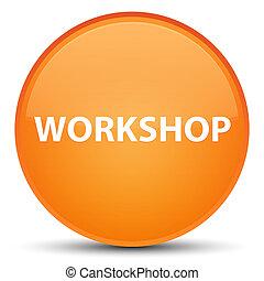 Workshop special orange round button