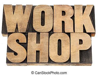 workshop word in wood type - workshop - isolated word in...