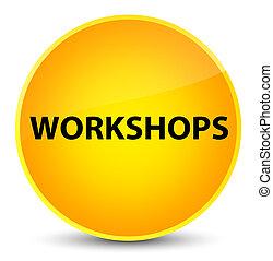 Workshops elegant yellow round button