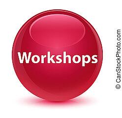 Workshops glassy pink round button