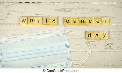World Cancer Day.words from wooden cubes with letters