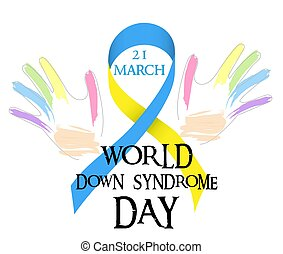 World Day of Down Syndrome. Blue yellow ribbon and colored hands