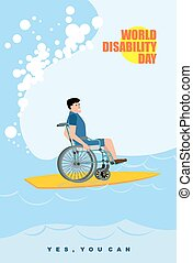 World Disabilities day. Man in wheelchair floats on Board for surfing. Disabled in  protective suit surf on crest of  wave in ocean. Yes, you can. Poster for  international Day of Disabled Persons.
