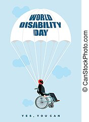 World Disabilities day. Man in  wheelchair goes down on parachute. Disabled in protective helmet flies. Yes, you can. Poster for international Day of Disabled Persons.