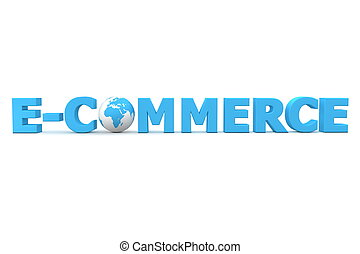 World E-Commerce - 3D globe with word e-commerce in blue -...