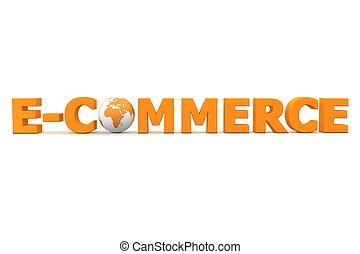 World E-Commerce Orange - 3D globe with word e-commerce in...