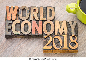 world economy 2018 - word abstract in wood type
