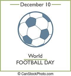 World Football Day. December 10