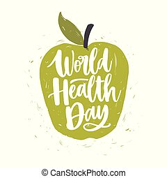 World Health Day lettering handwritten with calligraphic font on green hand drawn apple isolated on white background. Fresh fruit with elegant inscription. Bright colored vector illustration.