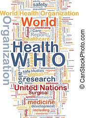 World health organization WHO background concept -...