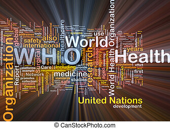 World health organization WHO background concept glowing