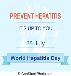 World Hepatitis Day 28 july. Prevent Hepatitis. vector ...