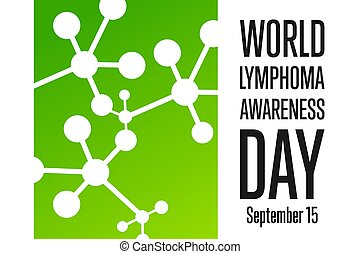 World Lymphoma Awareness Day. September 15. Template for ...