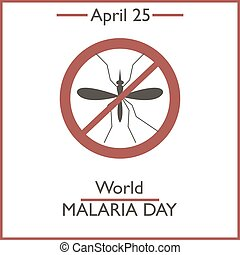 World Malaria Day, April 25