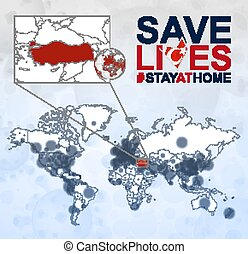 World Map with cases of Coronavirus focus on Turkey, COVID-19 disease in Turkey. Slogan Save Lives with flag of Turkey.