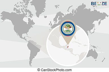 World map with magnified Belize. Belize flag and map.
