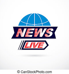 World news concept, vector globe illustration. Journalism theme, live news.