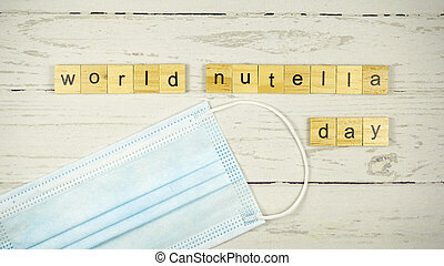 World Nutella Day.words from wooden cubes with letters