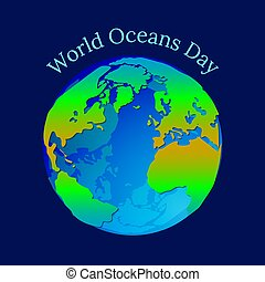 World Oceans Day. Planet Earth in the form of a water balloon