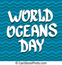 World Oceans Day vector background.