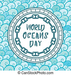 World Oceans Day Vector Background - World Oceans Day...