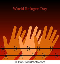 World Refugee Day. Hands behind barbed wire. Background symbolizes a fire at night