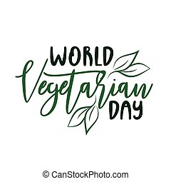 World Vegetarian Day- hand drawn vector lettering and leaf. Isolated on white background.