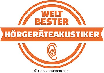 World's best audiologist. German button.