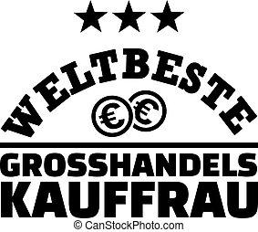 Worlds best female wholesaler german