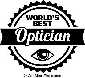Worlds best optician emblem - Emblem for worlds best...