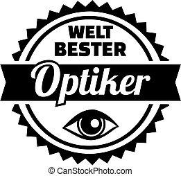 Worlds best optician emblem german - German emblem for...