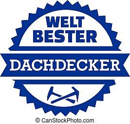 World's best roofer button - german