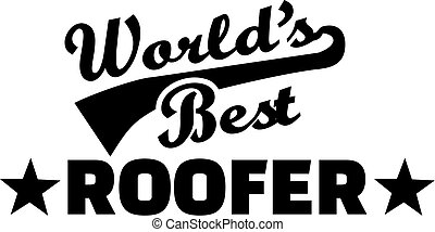 World's best Roofer