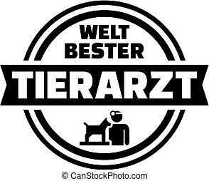 World's best Veterinarian. German button.