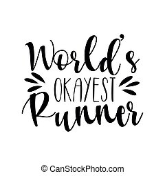 World's okayest runner- positive saying text.