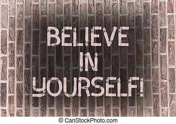 wort, schreibende, text, glauben, in, yourself., geschäftskonzept, für, ermittlung, positivity, mut, vertrauen, glaube, glaube, ziegelmauer, kunst, mögen, graffiti, motivational, rufen, geschrieben, auf, der, wall.