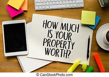 worth?, propriété, comment, beaucoup, ton