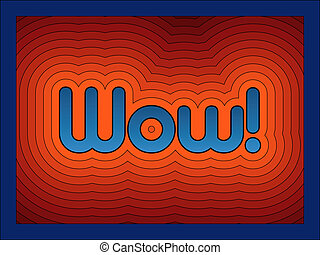 Wow! - \'Wow!\' with offset gradiations of orange/red. The...
