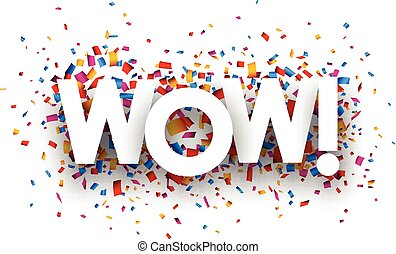 Wow sign with colour confetti. paper illustration.